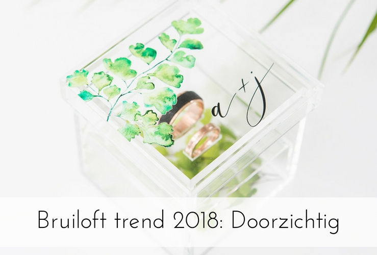Bruiloft trend 2018: doorzichtige decoratie