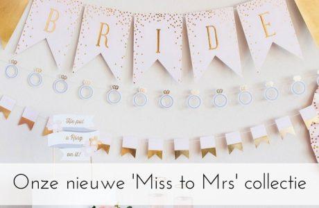 Onze nieuwe 'Miss to Mrs' collectie