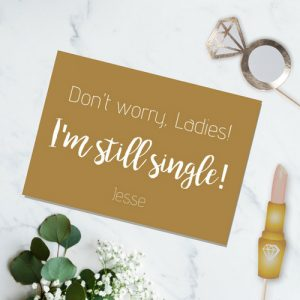 bruiloft-decoratie-blad-dont-worry-ladies-i-am-still-single