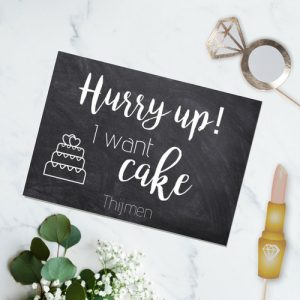 bruiloft-decoratie-blad-hurry-up-i-want-cake